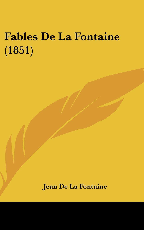 Download Fables De La Fontaine (1851) (French Edition) PDF