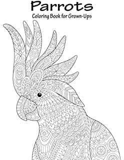 Parrots Coloring Book For Grown Ups 1 Volume
