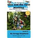 Gino and the Time Machine: Gino Travels to the Land of the Dinosaurs