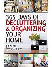 365 Days of Decluttering and Organizing Your Home: DIY Household Hacks, DIY Declutter and Organize, DIY Projects, DIY Crafts, DIY Books, DIY Cookbook, Do It Yourself, Home Improvement