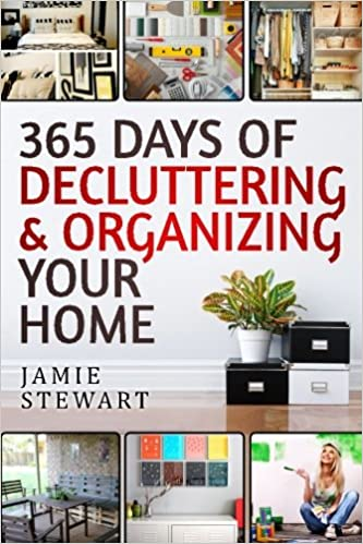 365 Days Of Decluttering And Organizing Your Home DIY Household Hacks Declutter Organize Projects Crafts Books Cookbook