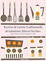 Recettes de Cuisine Traditionnelle de Galantines, Pâtés et Terrines par Auguste Escoffier