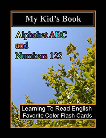 Amazon.com: My Kid's Book - Alphabet ABC and Numbers 123 - Learning To Read English - Favorite