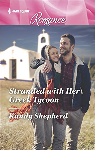 Stranded With Her Greek Tycoon by Kandy Shepherd