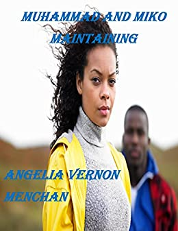 Muhammad and Miko Maintaining: A Cinnamon Black Story (Muhammad Brown  Book 1) by [Vernon Menchan, Angelia]