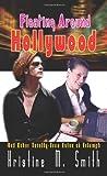 Floating Around Hollywood, Kristine M. Smith, 1410747093