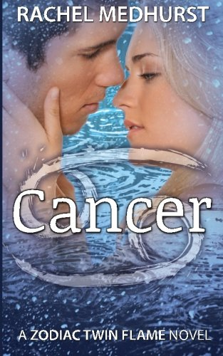 Cancer: A Zodiac Twin Flame Novel (Zodiac Twin Flames) (Volume 5)