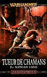 Gotrek et Felix, tome 11 : Tueur de Chamans par Long