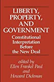 img - for Liberty, Property, and Government: Constitutional Interpretation Before the New Deal (Suny Series in the Constitution and Economic Rights) book / textbook / text book