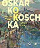 Oskar Kokoschka: And the Prague Cultural Scene