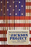 img - for The Jackson Project: War in the American Workplace book / textbook / text book