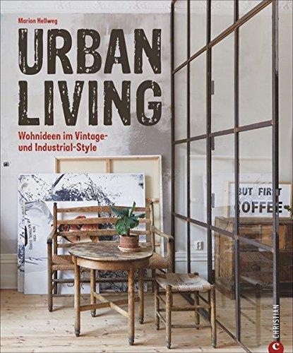 Urban Living Wohnideen Im Vintage Und Industrial Style Amazon Co