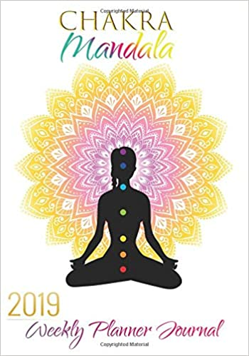 Chakra Mandala 2019 Weekly Planner Journal: Positive ...