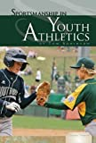Sportsmanship in Youth Athletics, Tom Robinson, 1604531126
