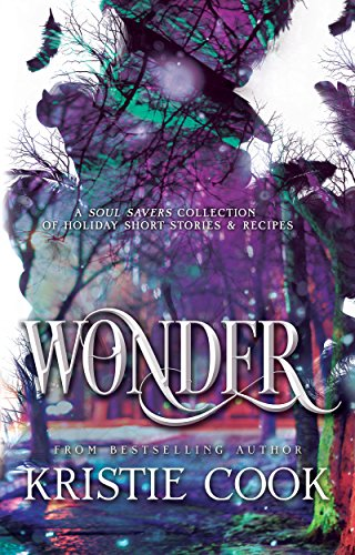 Wonder: A Soul Savers Collection of Holiday Short Stories & Recipes -