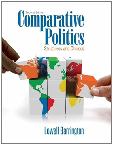 By Lowell Barrington - Comparative Politics: Structures and