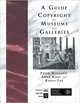 Book A Guide to Copyright for Museums and Galleries by Anna Booy (2000-08-04)