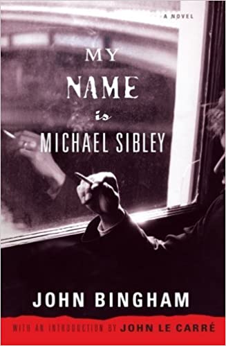 Book My Name is Michael Sibley: A Novel by John Bingham (2007-07-17)