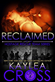 Reclaimed (Hostage Rescue Team Series Book 10)