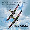 My Father's Friend: One Summer in Hell Audiobook by David W Walker Narrated by Brad Wills
