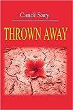 Thrown Away, Candi Sary, 0595203078