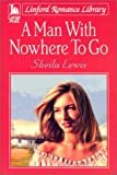 A Man with Nowhere to Go, Sheila Lewis, 0708999425