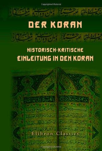 Read Online Der Koran. Historisch-kritische Einleitung in den Koran (German Edition) PDF