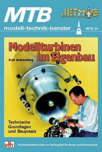 Modellturbinen Im Eigenbau  Technische Grundlagen Und Baupraxis