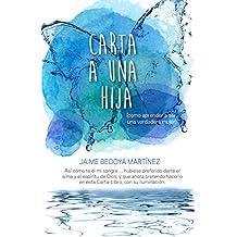 Carta A Una Hija: Como aprender a ser una verdadera mujer (Spanish Edition)