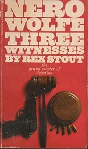 Three Witnesses: A Nero Wolfe Threesome de…