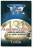 The Truth About Cancer, A Global Quest: Complete Transcripts of All Expert Interviews