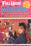 img - for My Awesome Holiday Friendship Book (Full House: Michelle) book / textbook / text book