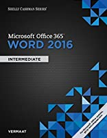 Shelly Cashman Series Microsoft Office 365 & Word 2016: Intermediate Front Cover