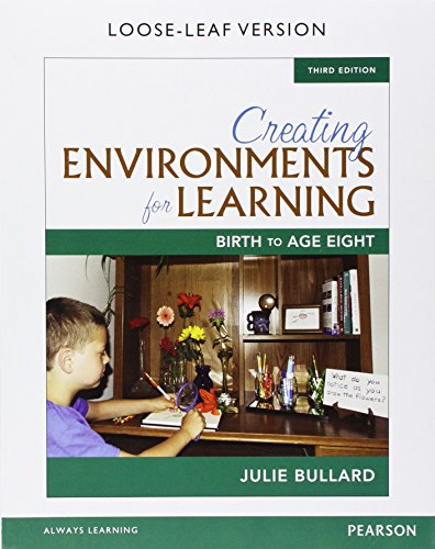 Creating Environments for Learning: Birth to Age Eight, Enhanced Pearson eText with Loose-Leaf Version -- Access Card Package (3rd Edition)