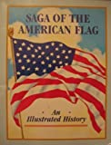 Saga of the American Flag, Candice M. DeBarr and Jack A. Bonkowske, 0943173655