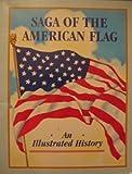 Saga of the American Flag, Candice M. DeBarr and Jack A. Bonkowske, 0943173655