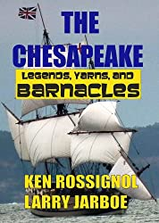The Chesapeake: Legends, Yarns & Barnacles: A Collection of Short Stories from the pages of The Chesapeake