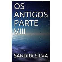 OS ANTIGOS PARTE VIII