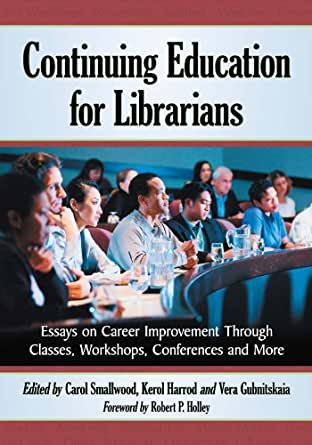 Amazon.com: Continuing Education for Librarians: Essays on