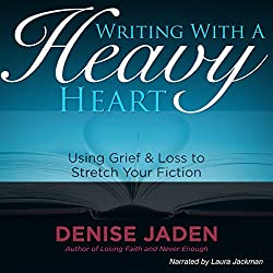 Writing with a Heavy Heart