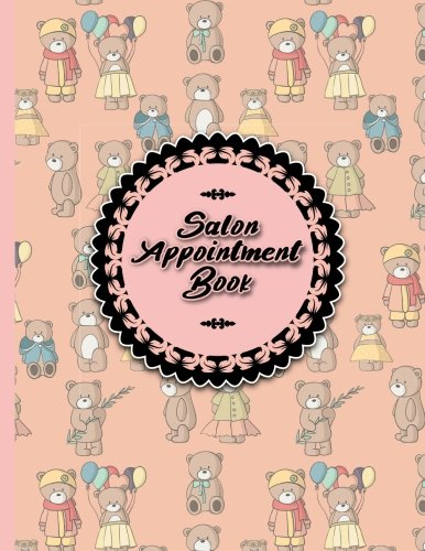Salon Appointment Book: 6 Columns Appointment Calendar, Appointment Schedule Book, Daily Appointment Schedule, Cute Teddy Bear Cover (Volume 62) pdf