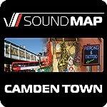 Soundmap Camden Town: Audio Tours That Take You Inside London | Soundmap Ltd