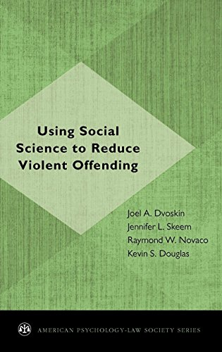 Using Social Science to Reduce Violent Offending (American Psychology-Law Society Series)