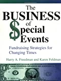 The Business of Special Events, Harry A. Freedman and Karen Feldman, 1561641413