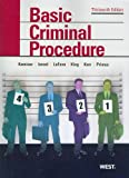 Basic Criminal Procedure : Cases, Comments and Questions, Kamisar, Yale and LaFave, Wayne R., 0314911669