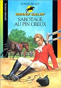 Grand galop, numéro 634 : Sabotage au Pin Creux par Bonnie Bryant
