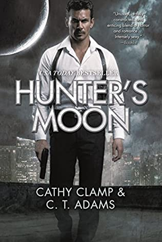 Hunters Moon Tales Of The Sazi Book 1 By C T Adams And Cathy Clamp