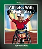 Athletes With Disabilities (Watts Library: Disabilities)