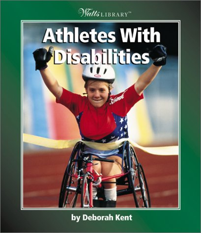 Download Athletes With Disabilities (Watts Library: Disabilities) pdf epub
