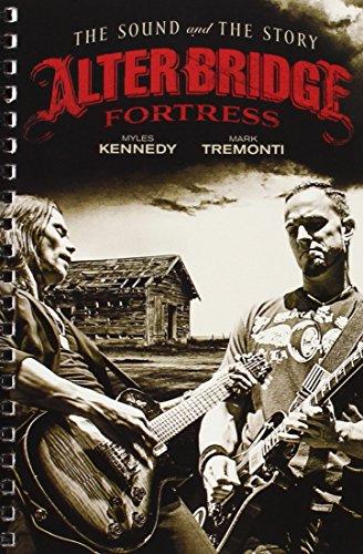 Mark Tremonti Alter Bridge - Alter Bridge Fortress (The Sound and the Story)